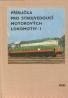 kolektív- Příručka pro strojvedoucí motorových lokomotiv