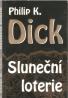 P.K.Dick- Sluneční loterie