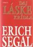 Erich Segal- Daj láske krídla