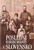 Roman Holec- Poslední Habsburgovci a Slovensko