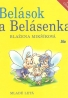 Blažena Mikšíková- Belások a Belásenka