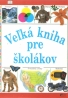 kolektív- Veľká kniha pre školákov