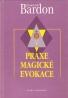 František Bardon- Praxe Magické evokace
