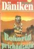 Erich Von Däniken- Bohovia prichádzajú