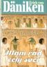 Erich Von Däniken- Mám rád celý svet