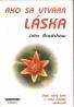John Bradshaw- Ako sa utvára láska