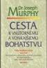 J.Murrphy- Cesta k vnútornému a vonkajšimu bohatsvu