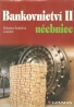 kolektív- Bankovnictví učebnice II