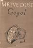 Nikolaj Vasilievič Gogoľ: Mŕtvé duše