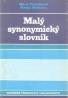 Mária Písárčíková a kolektív- Malý synonymický slovník