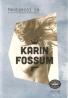 Karin Fossum- Neobzeraj sa