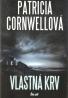 Patricia Cornwellová- Vlastná krv