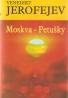 Venedikt Jerofejev: Moskva- Petušky