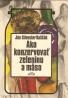 Ján Kaščák- Ako konzervovať ovocie zeleninu mäso