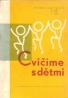 Zdenka Swítková- Cvičíme s dětmi