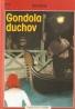 Red Geller- Gondola duchov
