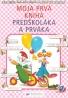 kolektív- Moja prvá kniha predškoláka a prváka