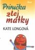 Kate Longová- Príručka zlej matky