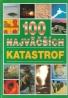 kolektív- 100 Najväčších katastrof