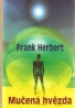 Frank Herbert- Mučená hvězda