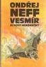Ondrej Neff- Vesmír je dost nekonečný
