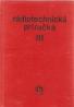 kolektív- Rádiotechnická príručka III