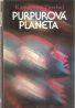 K.H.Tuschel- Purpurová planeta
