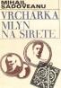 M.Sadoveanu- Vrchárka, Mlyn, na Sierete