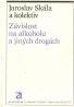 J.Skála- Závislost na alkoholu a jiných drogách