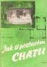 J.Hraba- Jak si postavím chatu