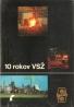 kolektív- 10 rokov VSŽ