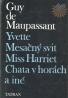 Guy de Maupassant- Yvette, Mesačný svit, Miss Hariet a iné