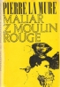 Pierre la Mure- Maliar z Moulin Rouge
