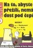 Dilbert- Na to, abyste přežili, nemáte dost pod čepicí