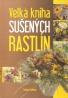 Tatiana Kuťková- Veľká kniha sušených rastlín