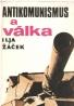 I.Žáček- Antikomunismus a válka