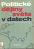 kolektív. Politické dějiny světa v datech I-II