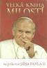 na príhovor Jána Pavla II. - Veľká kniha milostí