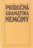 Ernest Marko: Príručná gramatika nemčiny
