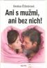 Denisa Čižmárová- Ani s mužmi, ani bez nich!