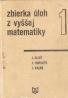 J.Eliáš a kolektív- Zbierka úloh z vyššek matematiky 1