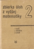 J.Eliáš a kolektív- Zbierka úloh z vyššek matematiky 2