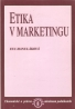 Eva Hanuláková- Etika v marketingu