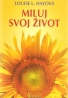 L.L.Hayová- Miluj svoj život