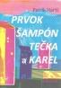 Patrik Hartl- Prvok, šampón, tečka a Karel