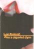 Ivan Kolenič- Ako z cigariet dym