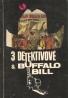 kolektív- 3 detektivove a Buffalo Bill