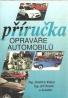 Jindřich Klůna, Jiří Košek a kolektiv : Príručka opraváře automobilů