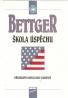 Bettger- Škola úspěchu