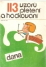 Dana- 113 vzorů pletení a háčkování